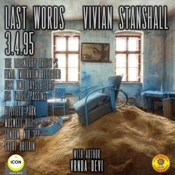 Last Words - Vivain Stanshall 3.4.95, Audio book by Vrnda Devi