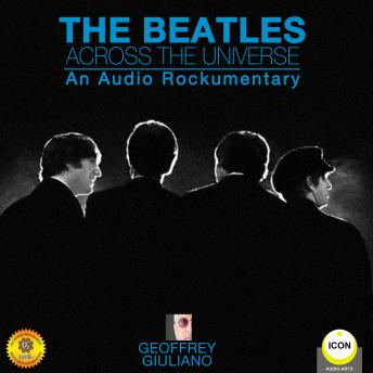Download Beatles Across the Universe - An Audio Rockumentary by Geoffrey Giuliano