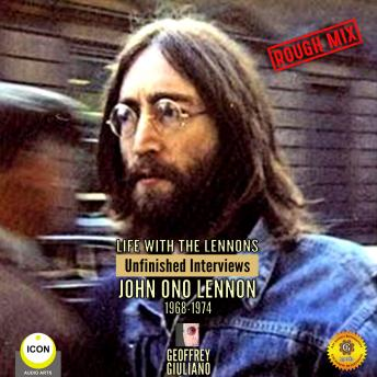 Life with the Lennons: Unfinished Interviews John Ono Lennon 1968-1974, Geoffrey Giuliano