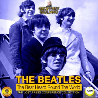 The Beatles: The Beat Heard Round the World - The Lost Press Conference Collection