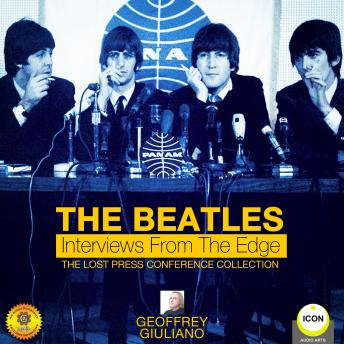 Beatles: Interviews from the Edge - The Lost Press Conference Collection, Geoffrey Giuliano