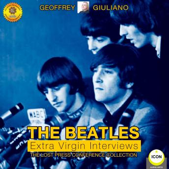 Beatles Extra Virgin Interviews - The Lost Press Conference Collection, Geoffrey Giuliano
