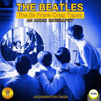 Download Beatles - The Sir Frank Crisp Tapes - An Audio Biography by Jagannatha Dasa