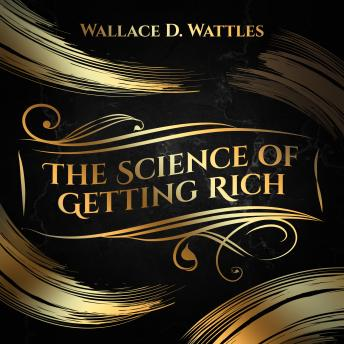 Science of Getting Rich, Wallace D. Wattles