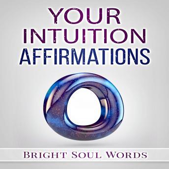 Your Intuition Affirmations, Bright Soul Words