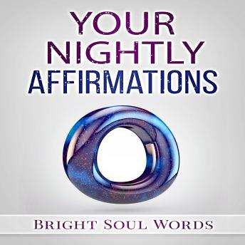 Your Nightly Affirmations, Bright Soul Words