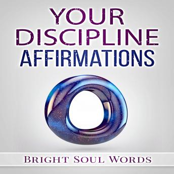 Your Discipline Affirmations, Bright Soul Words