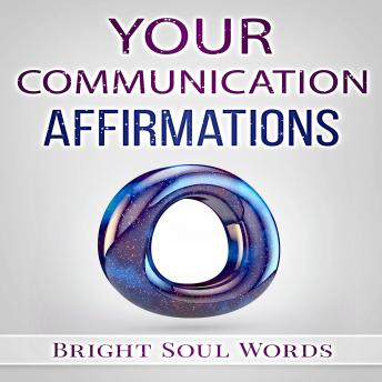 Your Communication Affirmations, Bright Soul Words