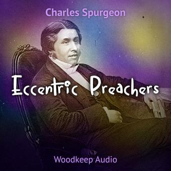 Eccentric Preachers, Charles Spurgeon