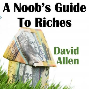 A Noob's Guide To Riches
