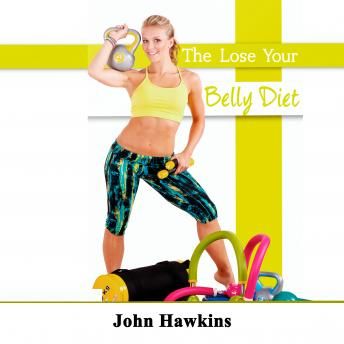 Lose Your Belly Diet, John Hawkins