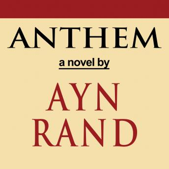 Listen Free To Anthem By Ayn Rand With A Free Trial