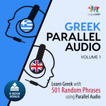 Greek Parallel Audio - Learn Greek with 501 Random Phrases using Parallel Audio - Volume 1, Lingo Jump
