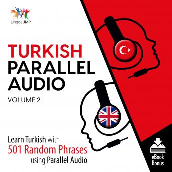 Download Turkish Parallel Audio - Learn Turkish with 501 Random Phrases using Parallel Audio - Volume 2 by Lingo Jump
