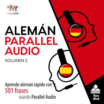 Alemán Parallel Audio - Aprende alemán rápido con 501 frases usando Parallel Audio - Volumen 2