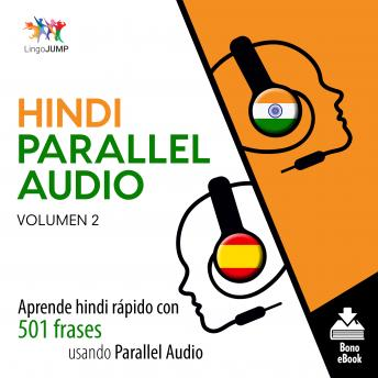 Hindi Parallel Audio - Aprende hindi rápido con 501 frases usando Parallel Audio - Volumen 2