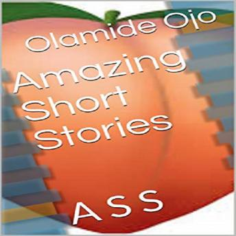 Download Amazing Short Stories: A S S by Olamide Ojo