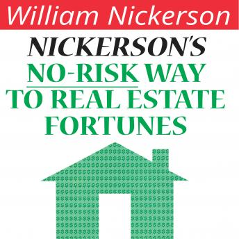 Download Nickerson's No-Risk Way to Real Estate Fortunes by William Nickerson
