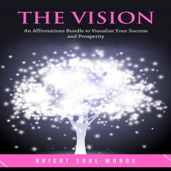 The Vision: An Affirmations Bundle to Visualize Your Success and Prosperity sample.