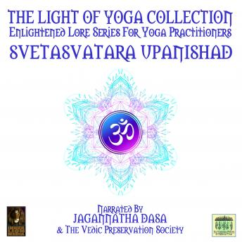 Light Of Yoga Collection - Svetasvatara Upanishad, Unknown