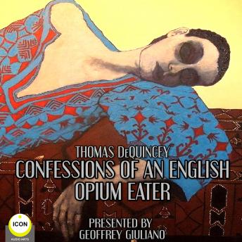 Download Thomas DeQuincey Confessions Of An English Opium Eater by Thomas Dequincey