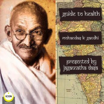 Guide To Health Mohandas K. Gandhi