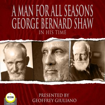 A Man For All Seasons - George Bernard Shaw In His Time