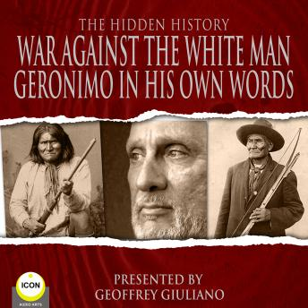 War Against The White Man - Geronimo The Hidden History, Geronimo