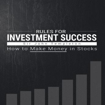Rules for Investment Success - How to Make Money in Stocks, Sir John Templeton