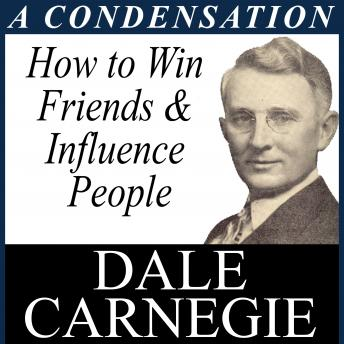 Download How to Win Friends & Influence - A Condensation from the Book by Dale Carnegie