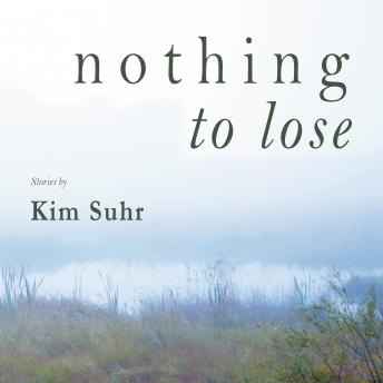 Nothing to Lose, Kim Suhr