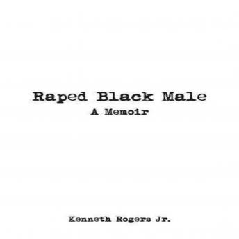 Raped Black Male: A Memoir