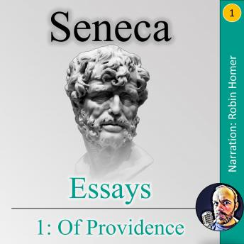 Essays 1: Of Providence, Seneca