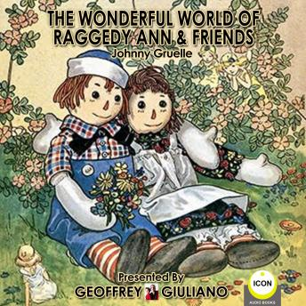 The Wonderful World Of Raggedy Ann & Friends
