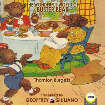 Wonderful World Of Buster Bear, Thornton Burgess