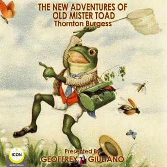 New Adventures Of Old Mister Toad, Thornton Burgess