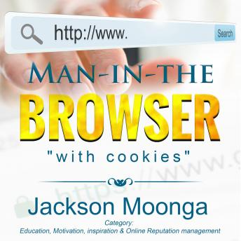 Man In The Browser, Jackson Moonga