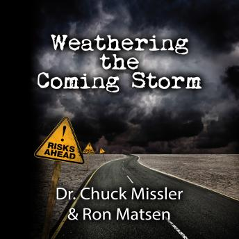 Weathering the Coming Storm, Chuck Missler And Ron Matsen