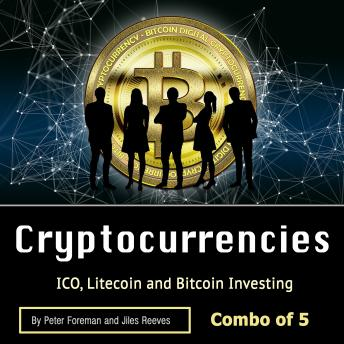 Download Cryptocurrencies: ICO, Litecoin and Bitcoin Investing by Jiles Reeves