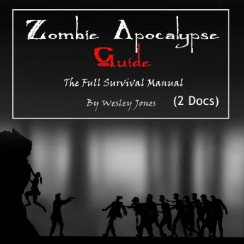 Zombie Apocalypse Guide: The Full Survival Manual
