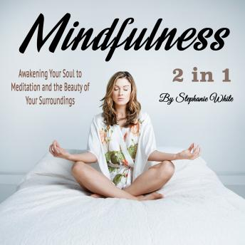 Mindfulness: Awakening Your Soul to Meditation and the Beauty of Your Surroundings sample.