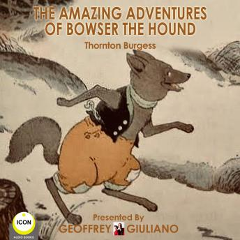 Amazing Adventures OF Bowser The Hound, Thornton Burgess