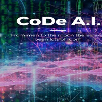 CoDe A.I.: From men to the moon there have been lots of room, Nik King