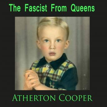 Fascist From Queens, Atherton Cooper