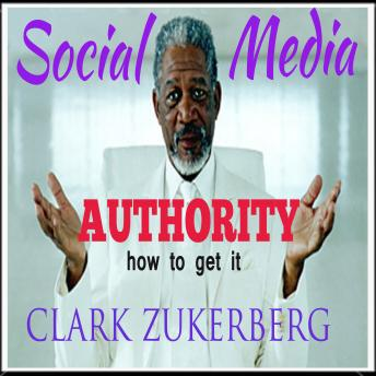 Social Media Authority -How To Get It
