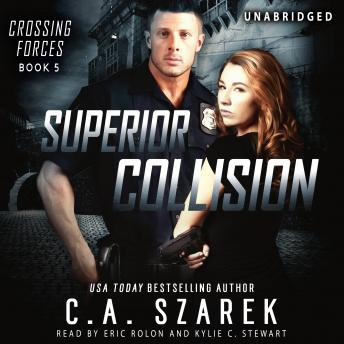Superior Collision (Crossing Forces Book 5), C.A. Szarek