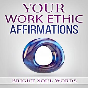 Download Your Work Ethic Affirmations by Bright Soul Words