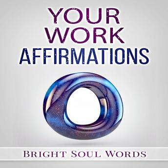 Download Your Work Affirmations by Bright Soul Words