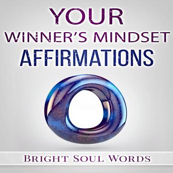 Download Your Winner's Mindset Affirmations by Bright Soul Words