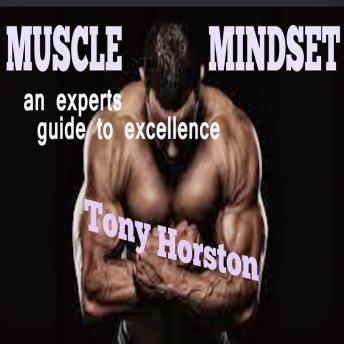 Muscle Mindset - An Expert's Guide to Excellence